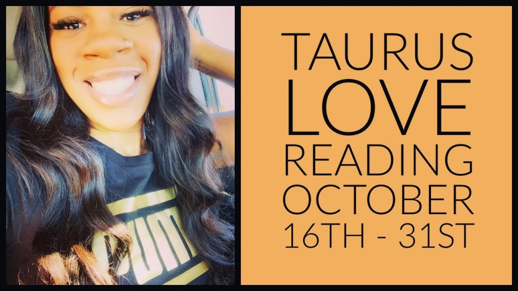 Taurus – They're Ready To Commit/Settle Down!  Oct 16th-31st