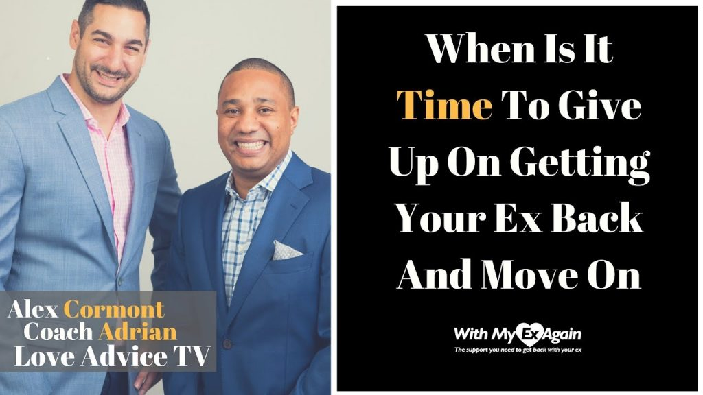 When To Give Up Trying To Get Your Ex Back
