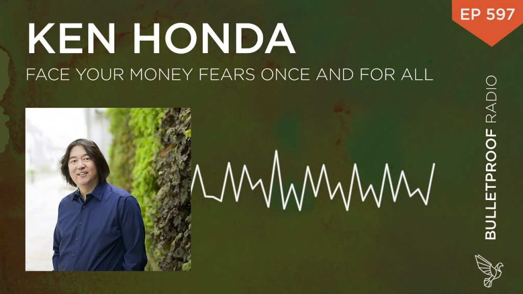Face Your Money Fears Once and For All – Ken Honda #597