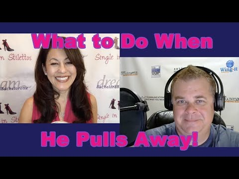 What to Do When He Pulls Away! – Dating Advice for Women