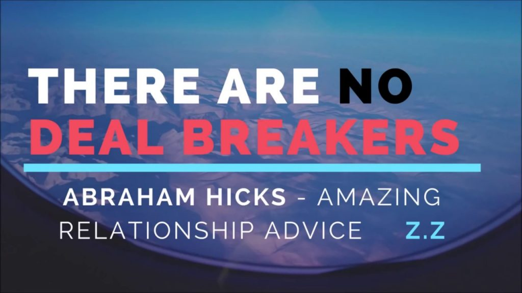Abraham Hicks – Amazing relationship advice – No deal breakers – It is all  between you and you