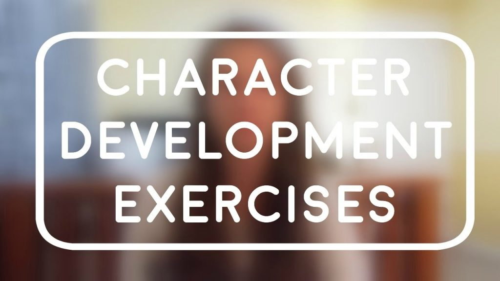 Four Character Development Exercises