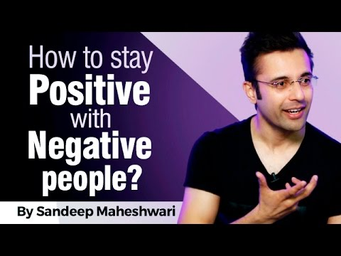 How to stay Positive with Negative people? By Sandeep Maheshwari I Hindi