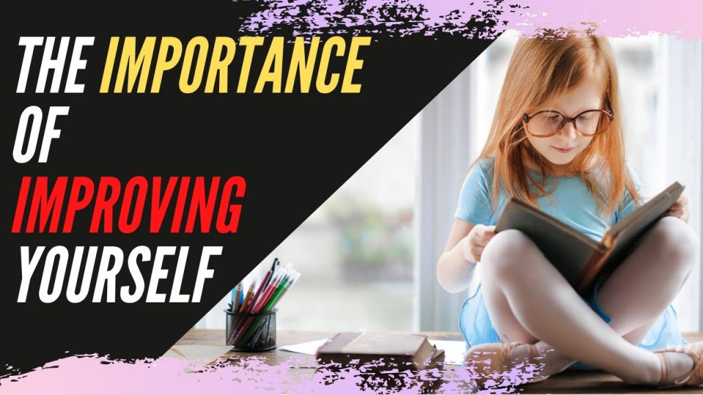 The importance of improving yourself. Personal Growth tips #4