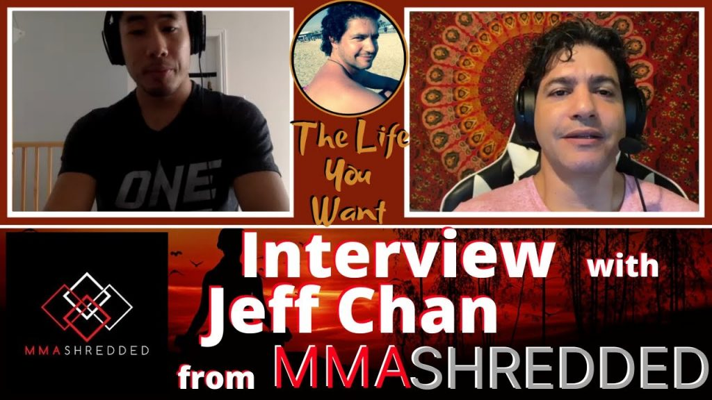 Interview with Jeff Chan from MMAShredded, on personal growth and development