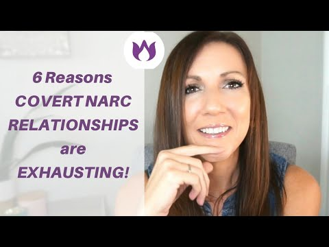 WHY RELATIONSHIPS WITH COVERT NARCISSISTS ARE EXHAUSTING: 6 Reasons You May Feel Drained