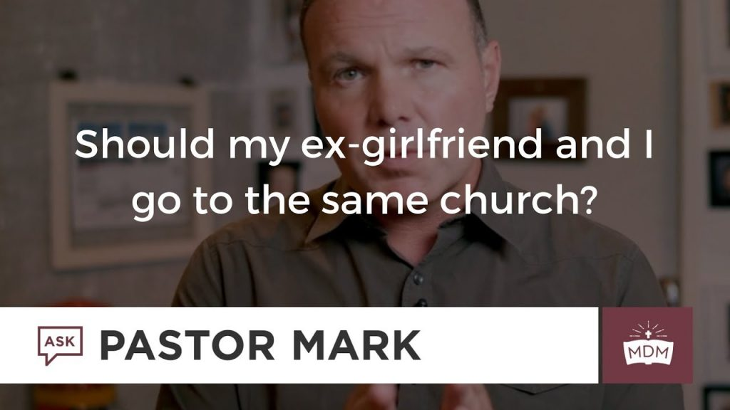 Should my ex girlfriend and I go to the same church?
