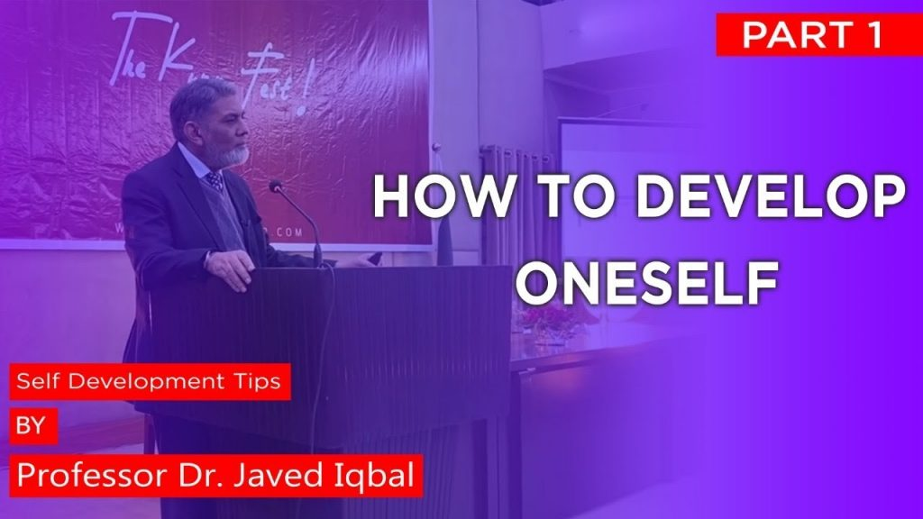 How to develop oneself: Self development tips (Urdu)|Prof Dr Javed Iqbal|