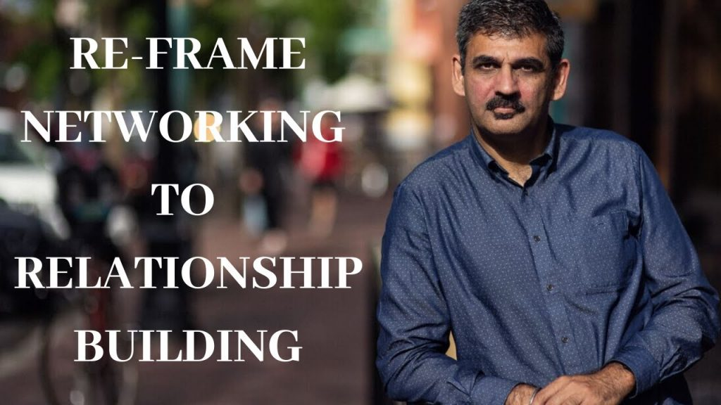 RE-FRAME NETWORKING TO RELATIONSHIP BUILDING