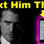He's Stringing You Along? Text Him This Now… (Matthew Hussey, Get The Guy)