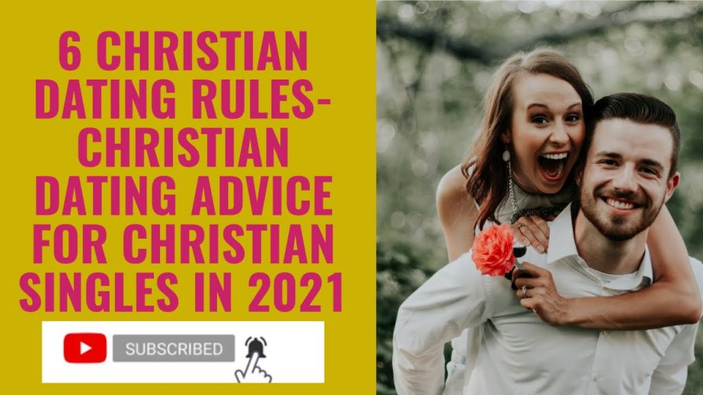6 CHRISTIAN DATING RULES CHRISTIAN DATING ADVICE DATING TIPS FOR CHRISTIAN SINGLES IN 2021