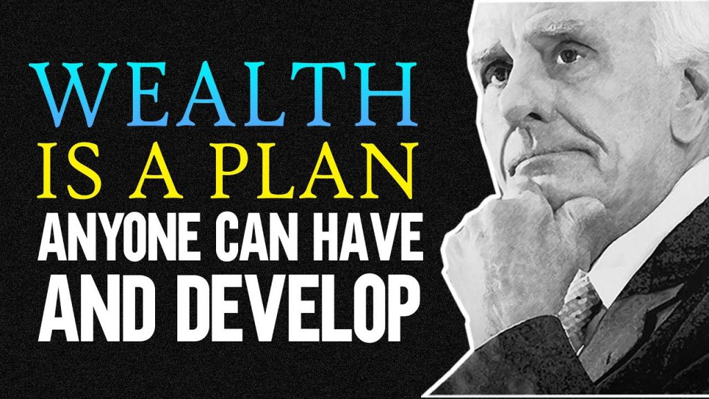 Jim Rohn Personal Development – WEALTH IS A PLAN that anyone can have and develop