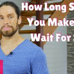 How Long Should You Wait To Sleep With A Guy?